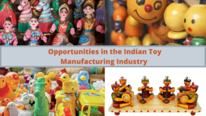 Toy Manufacturing Industry