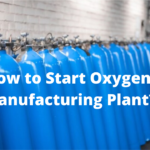 How to Start Oxygen Manufacturing Plant?